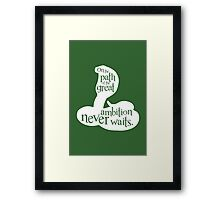 On The Path Of The Great, Ambition Never Waits Framed Print