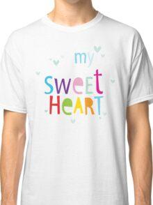 "MODERN POP TYPE bright pattern typography ""my sweet heart"" Classic T-Shirt"