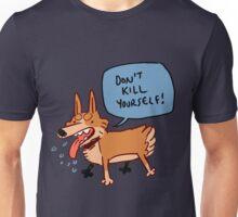 don't kill yourself Unisex T-Shirt