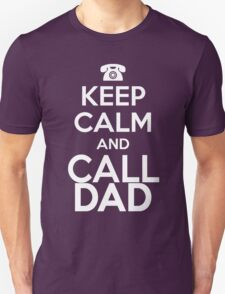 KEEP CALM and CALL DAD Unisex T-Shirt