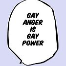 Gay Anger is Gay Power by BluescreenQueen