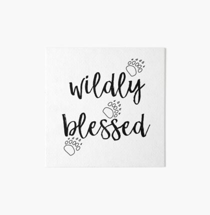 Wildly Blessed - by God Art Board