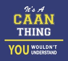 It's A CAAN thing, you wouldn't understand !! by satro