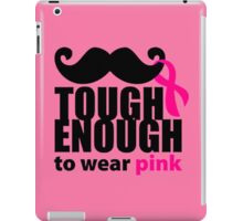 TOUGH ENOUGH TO WEAR PINK iPad Case/Skin