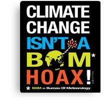 Climate Change Isn't A BOM Hoax  Canvas Print