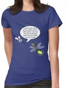 I Wish I was A Glow Worm! Womens Fitted T-Shirt