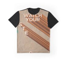 Watch your step Graphic T-Shirt