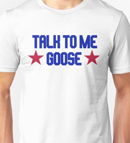 Top Gun - Talk To Me Goose Unisex T-Shirt