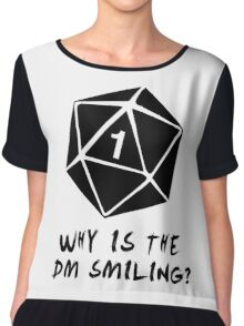 Why Is The DM Smiling? Dungeons & Dragons Chiffon Top