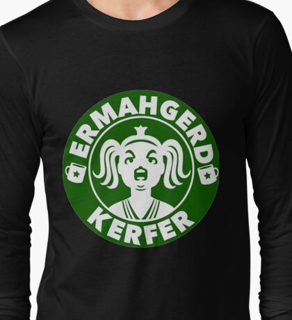 Ermahgerd... Coffee! Long Sleeve T-Shirt