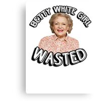 Betty White girl wasted Canvas Print
