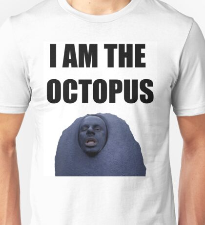 I am the Octopus Unisex T-Shirt