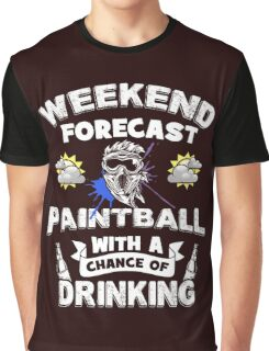 Weekend Forecast - Paintball With a Chance of Drinking Graphic T-Shirt