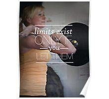 Limits Exist Only If You Let Them Poster