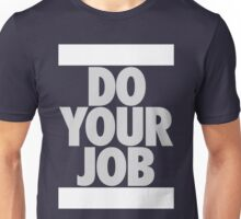 Do Your Job (SILVER) Unisex T-Shirt