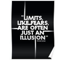 Limits, Like Fears, Are Often Just An Illusion Poster
