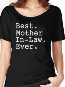 Best Mother In Law Ever Women's Relaxed Fit T-Shirt