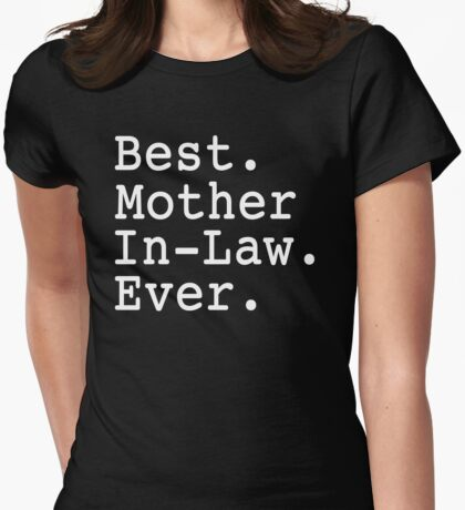 Best Mother In Law Ever Womens Fitted T-Shirt