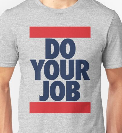 Do Your Job (BLUE) Unisex T-Shirt