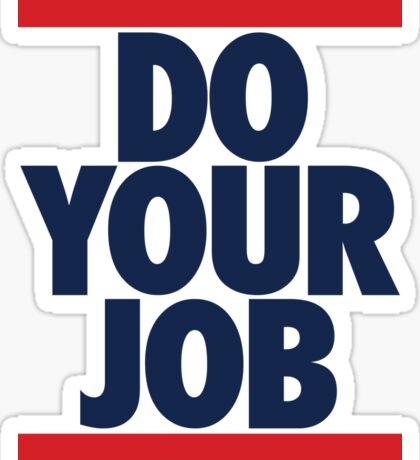 Do Your Job (BLUE) Sticker