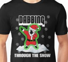 Cute DABBING THROUGH THE SNOW T-SHIRT Funny Santa Has Swag: Dabbin Christmas Shirts Unisex T-Shirt