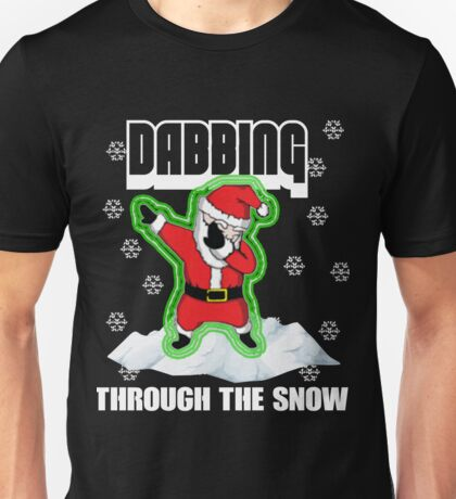 Cute DABBING THROUGH THE SNOW T-SHIRT Funny Santa Has Swag: Dabbin Christmas Shirts Unisex T-Shirt