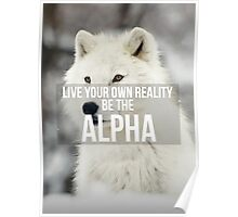 Live Your Own Reality - Be The Alpha Poster