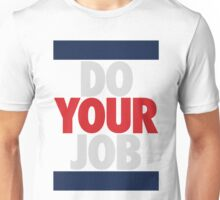 Do Your Job (SILVER/RED) Unisex T-Shirt