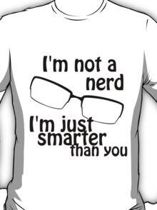 I'm not a nerd T-Shirt