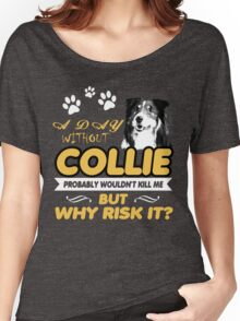 A day without Collie Women's Relaxed Fit T-Shirt
