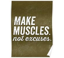 Make Muscles. Not Excuses. Poster