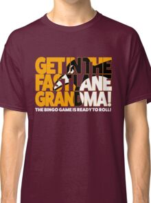 Get In the Fast Lane Classic T-Shirt