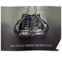 Make Yourself Stronger Than Your Excuses Poster