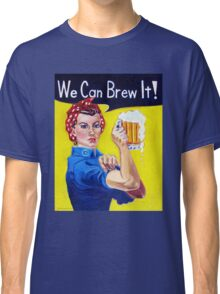 We Can Brew It! Rosie the Riveter Classic T-Shirt