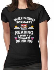 Weekend Forecast - Reading With a Chance of Drinking Womens Fitted T-Shirt