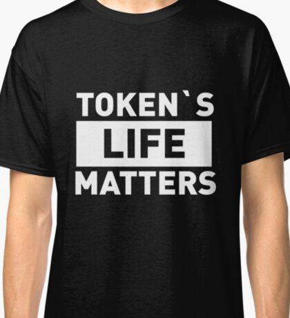 Token's Life Matters Classic T-Shirt