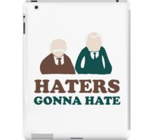 Haters Gonna Hate Statler and Waldorf Muppet Humor iPad Case/Skin