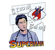 I'm no superman Scrubs JD Photographic Print