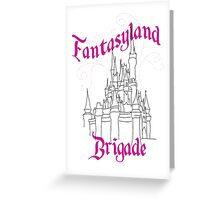 Fantasyland Brigade Greeting Card