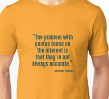 Abraham Lincoln Trouble With Internet Unisex T-Shirt