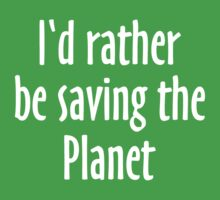 I'd rather be saving the Planet One Piece - Short Sleeve