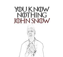 You know nothing John Snow! Photographic Print