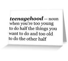 Teenagehood Greeting Card
