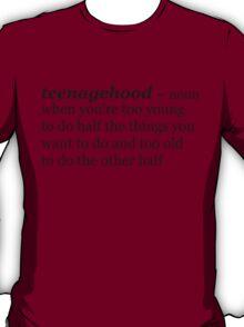 Teenagehood T-Shirt