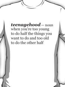 Teenagehood T-Shirt