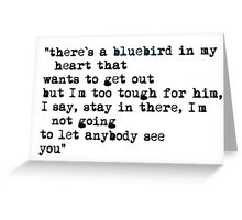 Blue bird quote Greeting Card