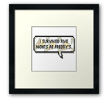 I survived Five Nights at Freddy's Framed Print