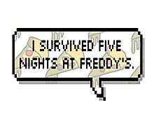 I survived Five Nights at Freddy's Photographic Print