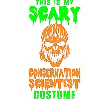 This Is My Scary Conservation Scientist Costume T-Shirt Photographic Print