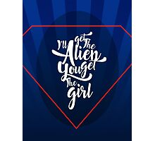 You Get The Girl  Photographic Print